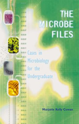 The Microbe Files: Cases in Microbiology for the Undergraduate (Without Answers) 9780805349283