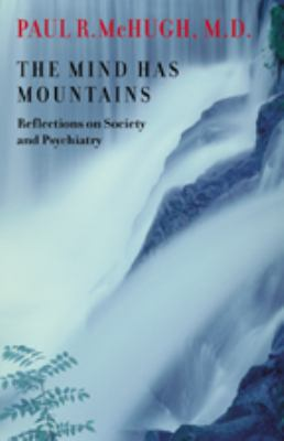 The Mind Has Mountains: Reflections on Society and Psychiatry 9780801882494