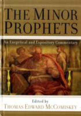 The Minor Prophets: An Exegetical and Expository Commentary 9780801036316