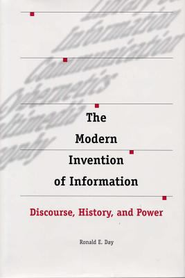 The Modern Invention of Information: Discourse, History, and Power 9780809323906