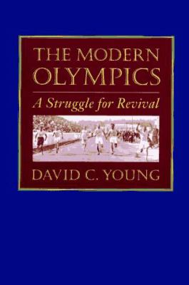 The Modern Olympics: A Struggle for Revival 9780801853746