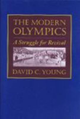The Modern Olympics: A Struggle for Revival 9780801872075