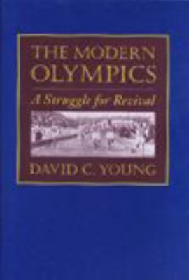 The Modern Olympics: A Struggle for Revival