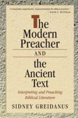 The Modern Preacher and the Ancient Text: Interpreting and Preaching Biblical Literature 9780802803603