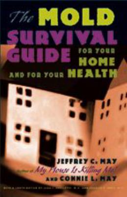 The Mold Survival Guide: For Your Home and for Your Health 9780801879388
