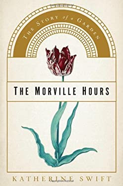 The Morville Hours: The Story of a Garden 9780802717535