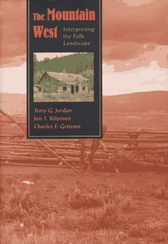 The Mountain West: Interpreting the Folk Landscape 9780801854316