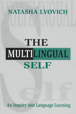 The Multilingual Self: An Inquiry Into Language Learning 9780805823202