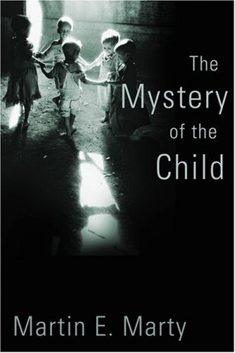 The Mystery of the Child 9780802817662
