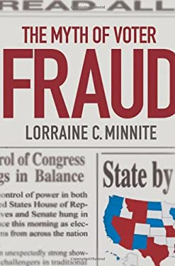 The Myth of Voter Fraud 9780801448485