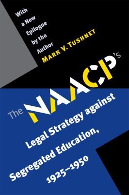 The NAACP's Legal Strategy Against Segregated Education, 1925-1950 9780807855959