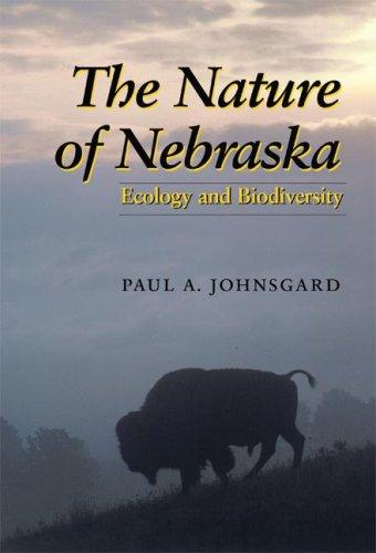 The Nature of Nebraska: Ecology and Biodiversity 9780803276215