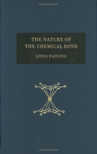 The Nature of the Chemical Bond: An Introduction to Modern Structural Chemistry