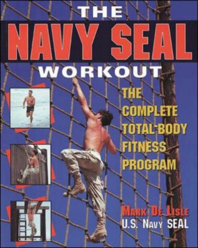 The Navy SEAL Workout: The Complete Total-Body Fitness Program 9780809229024