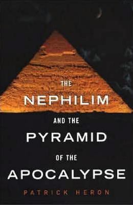 The Nephilim and the Pyramid of the Apocalypse 9780806528106
