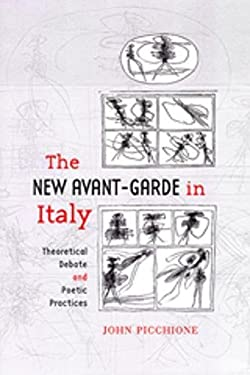 The New Avant-Garde in Italy: Theoretical Debate and Poetic Practices 9780802089946