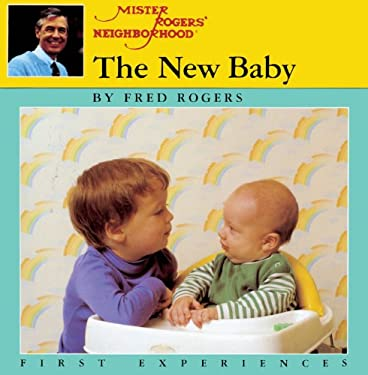 The New Baby: A Mister Rogers' First Experience Book 9780808566403