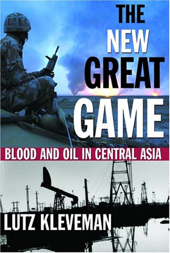 The New Great Game: Blood and Oil in Central Asia 9780802141729