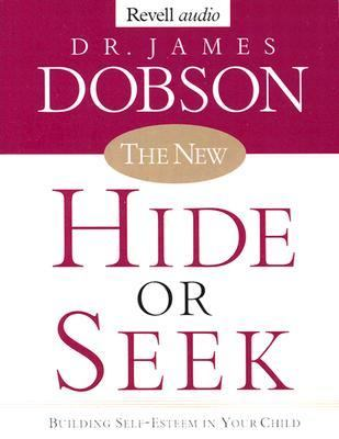 The New Hide or Seek: Building Self-Esteem in Your Child 9780800744106