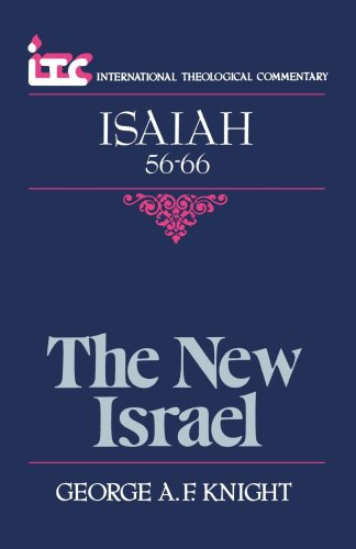 The New Israel: A Commentary on the Book of Isaiah 56-66 9780802800213