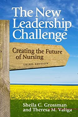 The New Leadership Challenge: Creating the Future of Nursing 9780803620452