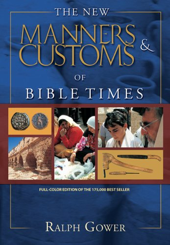 The New Manners & Customs of Bible Times 9780802459657