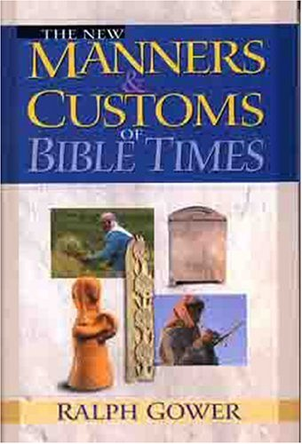The New Manners and Customs of Bible Times 9780802459541