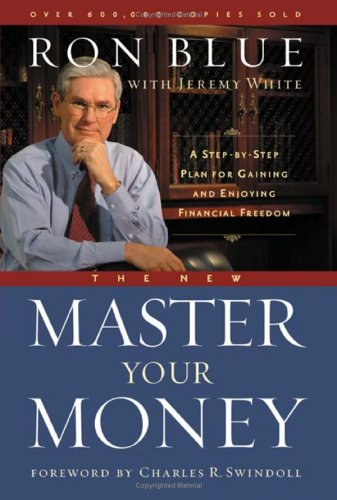 The New Master Your Money: A Step-By-Step Plan for Gaining and Enjoying Financial Freedom 9780802481610