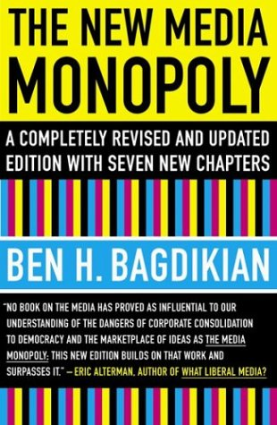 The New Media Monopoly: A Completely Revised and Updated Edition with Seven New Chapters 9780807061879