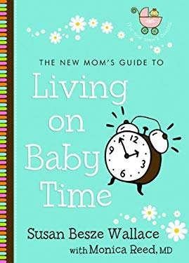 The New Mom's Guide to Living on Baby Time 9780800732998
