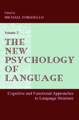 The New Psychology of Language: Cognitive and Functional Approaches to Language Structure, Volume II 9780805834291
