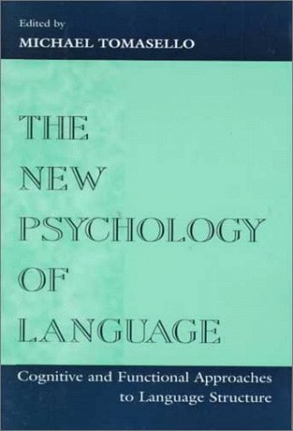 The New Psychology of Language: Cognitive and Functional Approaches to Language Structure, Volume I 9780805825770