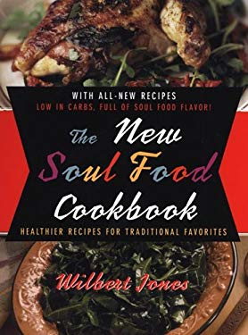 The New Soul Food Cookbook: Healthier Recipes for Traditional Favorites 9780806526942