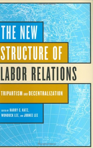 The New Structure of Labor Relations: Tripartism and Decentralization 9780801441844