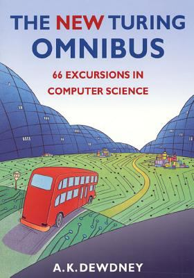 The New Turing Omnibus: Sixty-Six Excursions in Computer Science 9780805071665