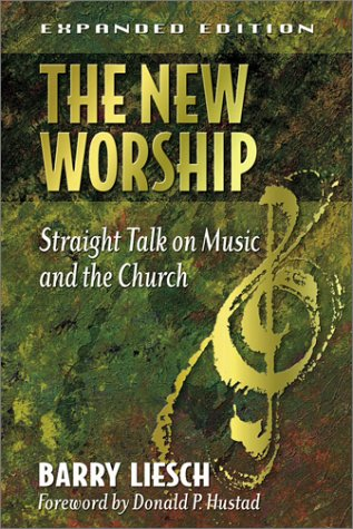 The New Worship: Straight Talk on Music and the Church 9780801063565