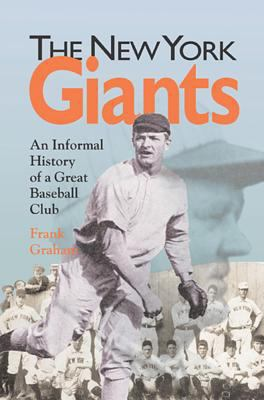 The New York Giants: An Informal History of a Great Baseball Club 9780809324156