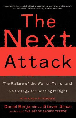 The Next Attack: The Failure of the War on Terror and a Strategy for Getting It Right 9780805081336