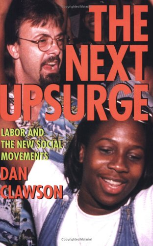 The Next Upsurge: Labor and the New Social Movements 9780801488702