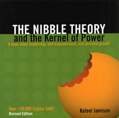 The Nibble Theory and the Kernel of Power: A Book about Leadership, Self-Empowerment, and Personal Growth 9780809141876