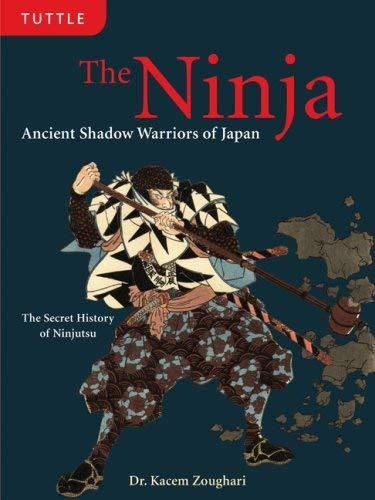 The Ninja: Ancient Shadow Warriors of Japan 9780804839273