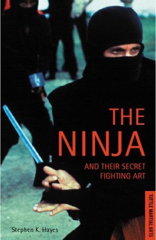 The Ninja and Their Secret Fighting Art Ninja and Their Secret Fighting Art 9780804816564