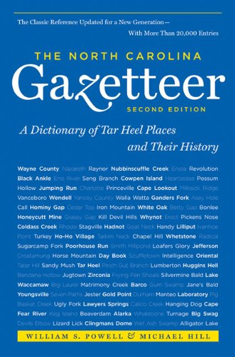 The North Carolina Gazetteer: A Dictionary of Tar Heel Places and Their History 9780807871386