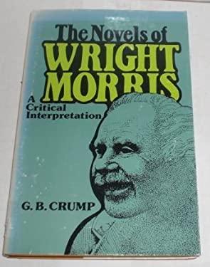 The Novels of Wright Morris: A Critical Interpretation