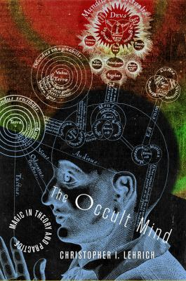 The Occult Mind: Magic in Theory and Practice 9780801445385