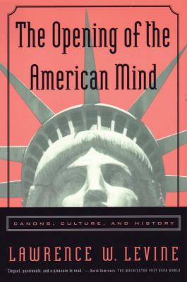 The Opening of the American Mind: Canons, Culture, and History 9780807031193