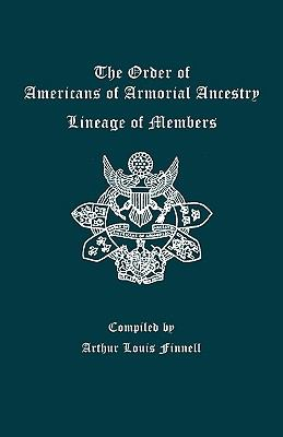 The Order of Americans of Armorial Ancestry: Lineage of Members