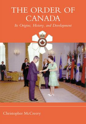 The Order of Canada: Its Origins, History, and Development 9780802039408