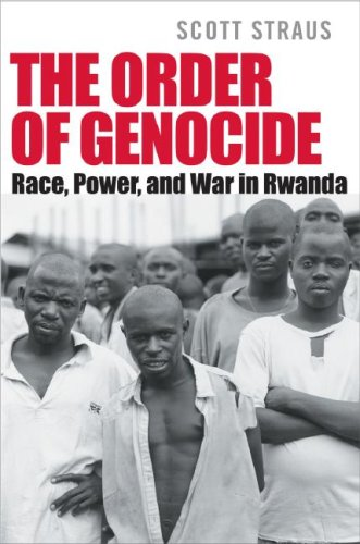 The Order of Genocide: Race, Power, and War in Rwanda 9780801444487