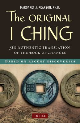 The Original I Ching: An Authentic Translation of the Book of Changes 9780804841818